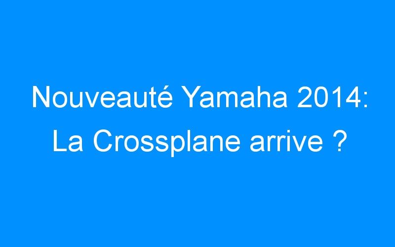Nouveauté Yamaha 2014: La Crossplane arrive ?