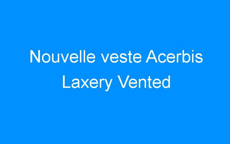 Nouvelle veste Acerbis Laxery Vented