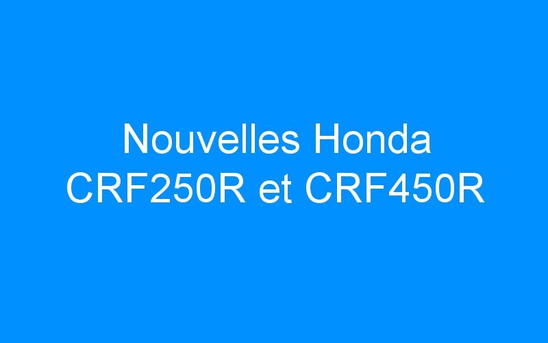 Nouvelles Honda CRF250R et CRF450R