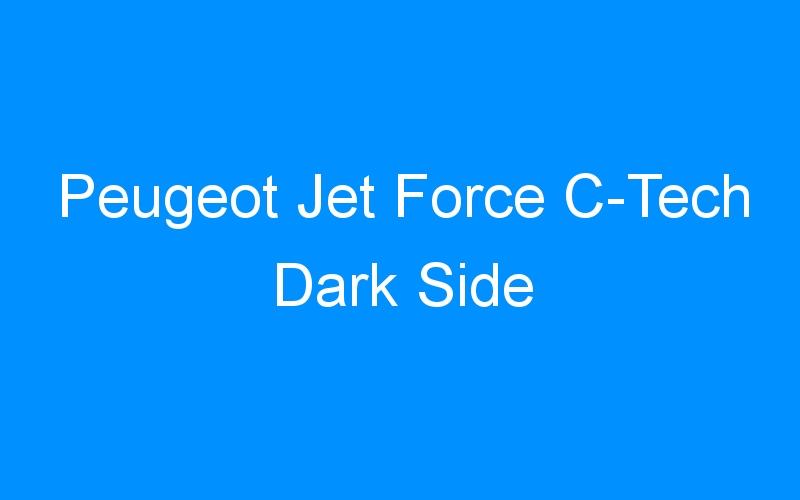 Peugeot Jet Force C-Tech Dark Side