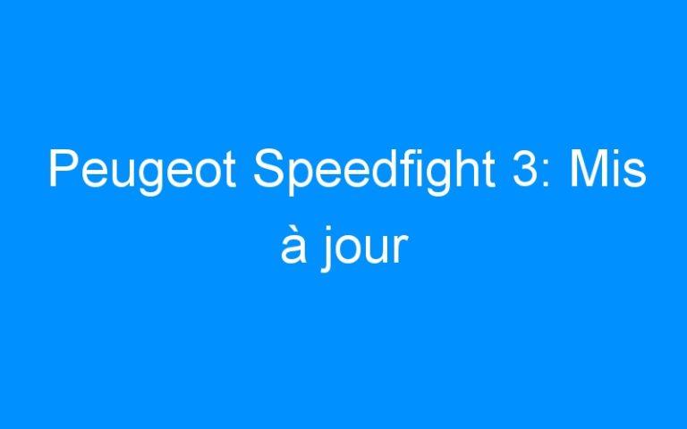 Peugeot Speedfight 3: Mis à jour