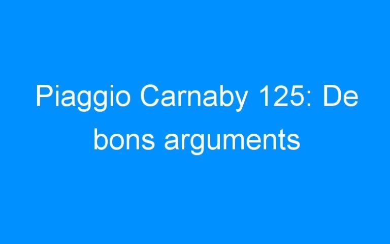 Piaggio Carnaby 125: De bons arguments