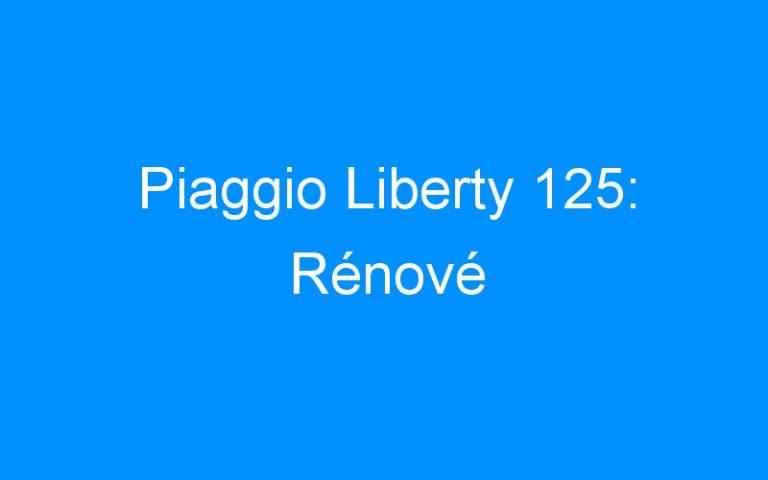 Piaggio Liberty 125: Rénové
