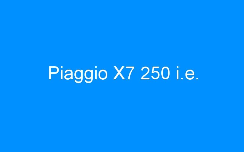 Piaggio X7 250 i.e.