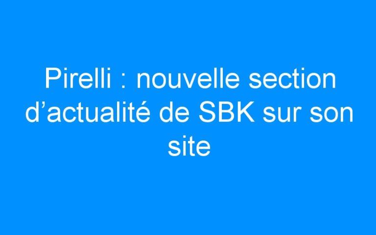 Pirelli : nouvelle section d'actualité de SBK sur son site