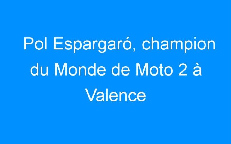 Pol Espargaró, champion du Monde de Moto 2 à Valence