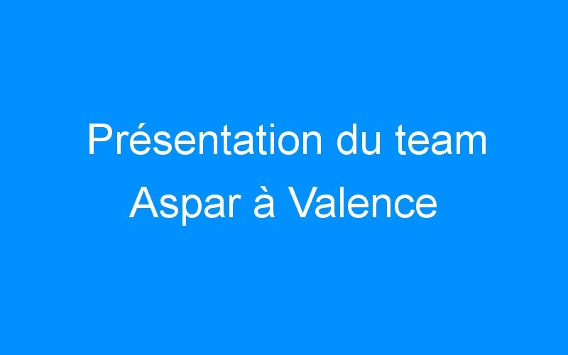 Présentation du team Aspar à Valence