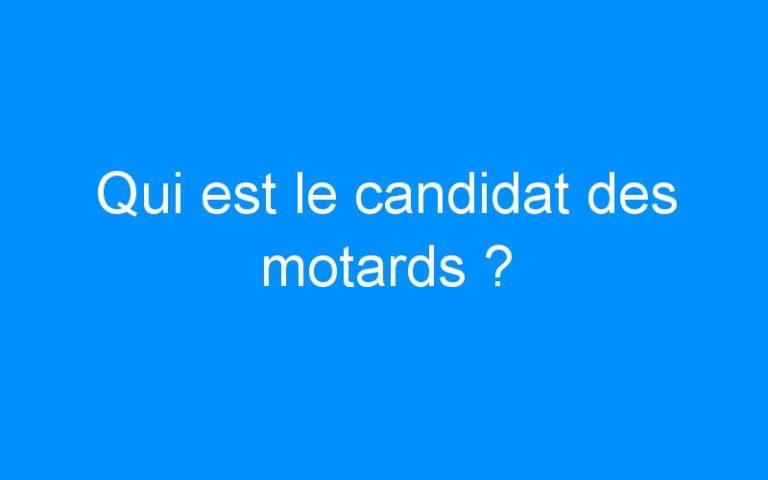 Qui est le candidat des motards ?