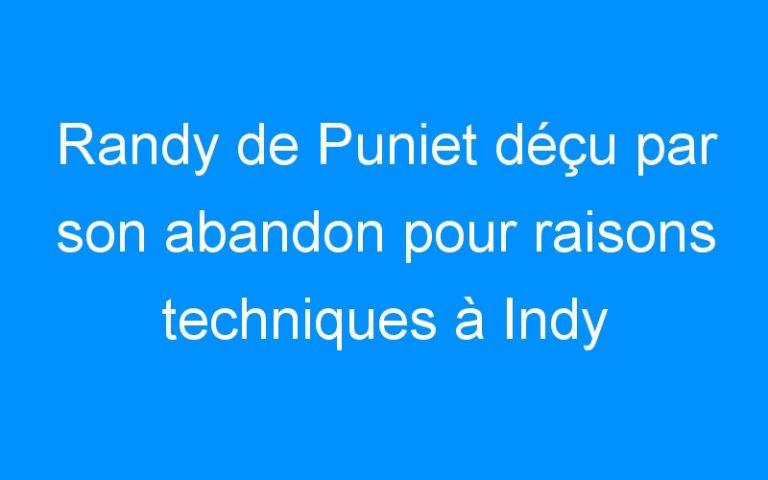 Randy de Puniet déçu par son abandon pour raisons techniques à Indy