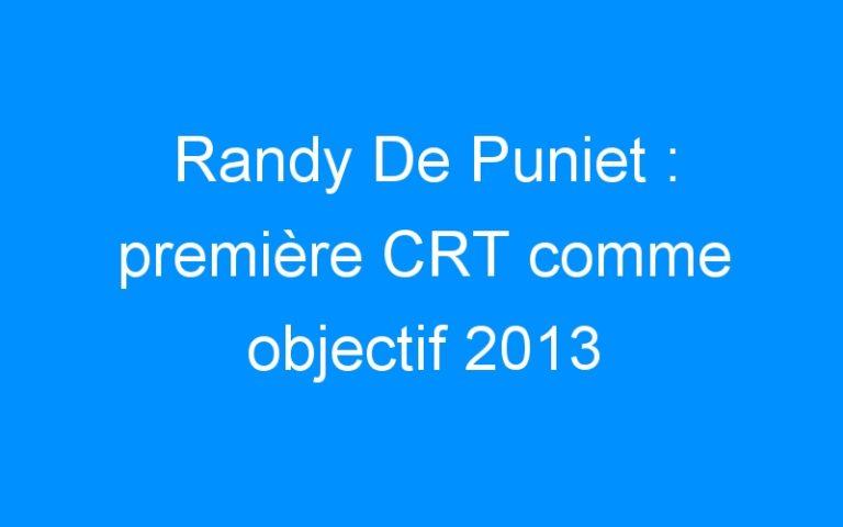Randy De Puniet : première CRT comme objectif 2013