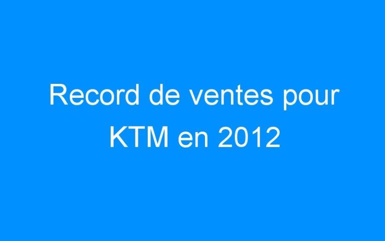 Record de ventes pour KTM en 2012