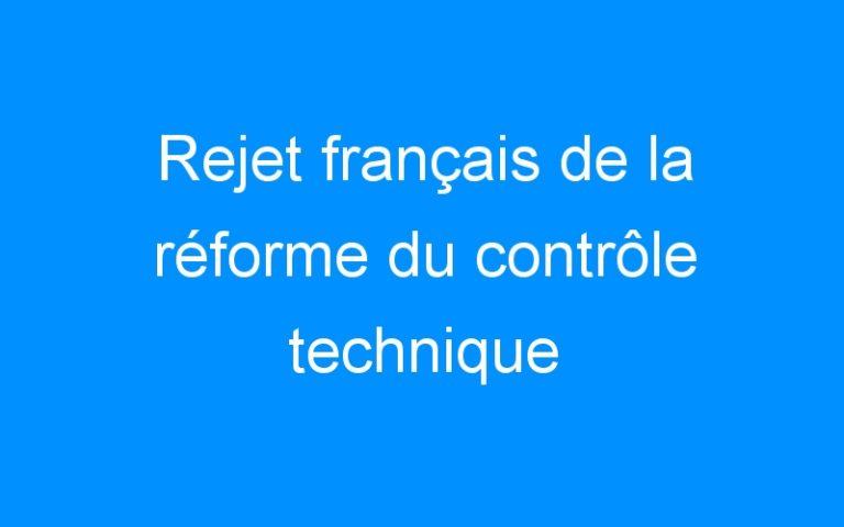 Rejet français de la réforme du contrôle technique