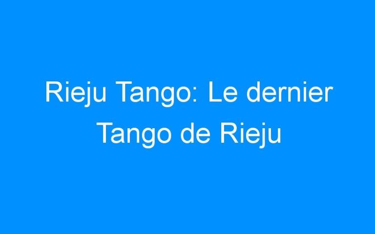 Rieju Tango: Le dernier Tango de Rieju