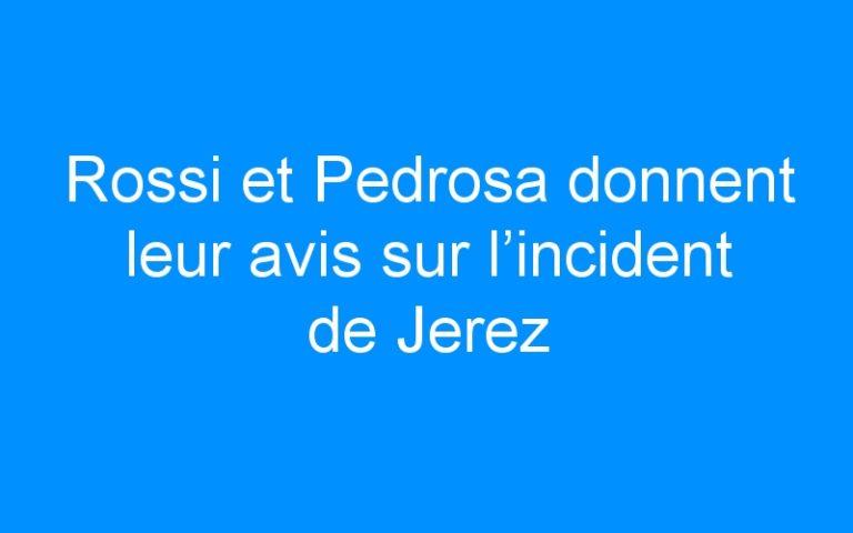 Rossi et Pedrosa donnent leur avis sur l'incident de Jerez