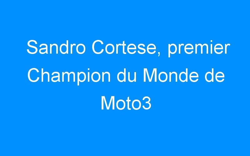 Sandro Cortese, premier Champion du Monde de Moto3