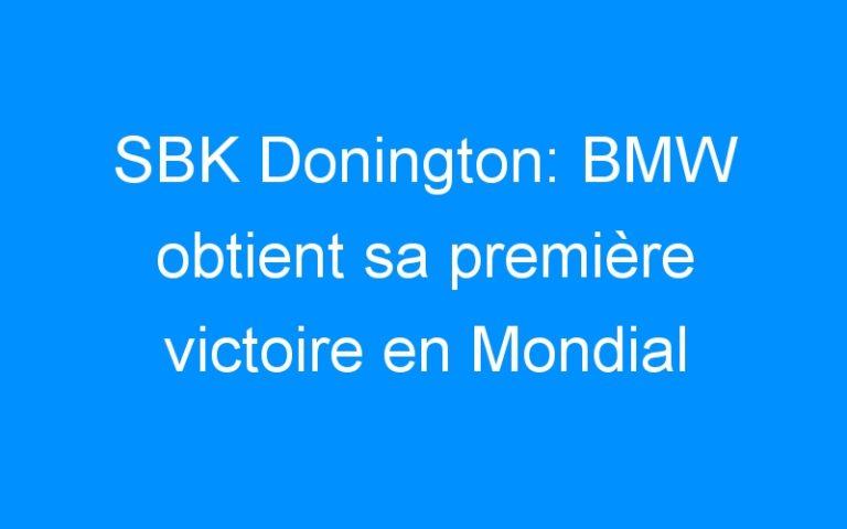 SBK Donington: BMW obtient sa première victoire en Mondial