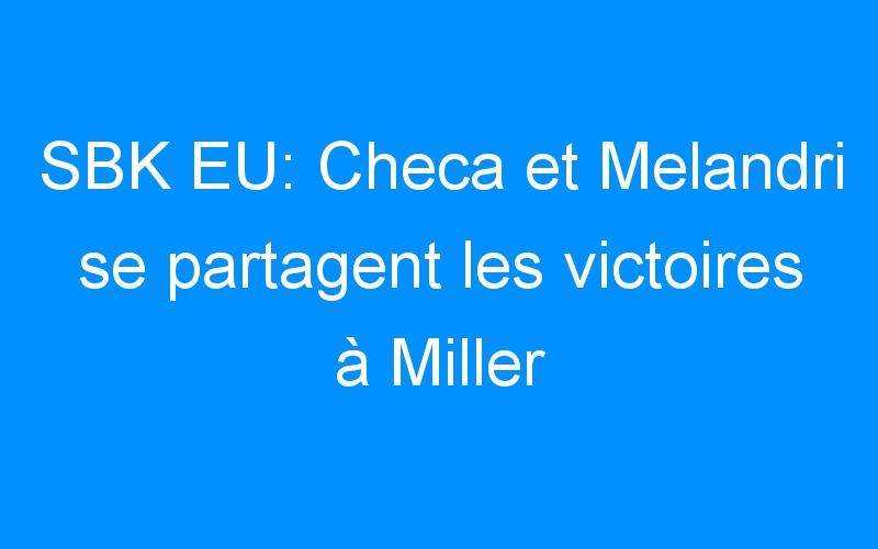 SBK EU: Checa et Melandri se partagent les victoires à Miller