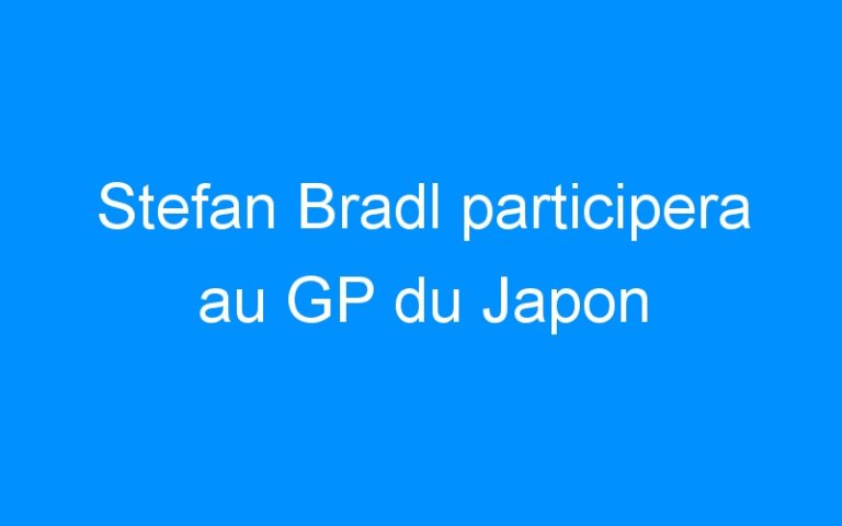 Stefan Bradl participera au GP du Japon