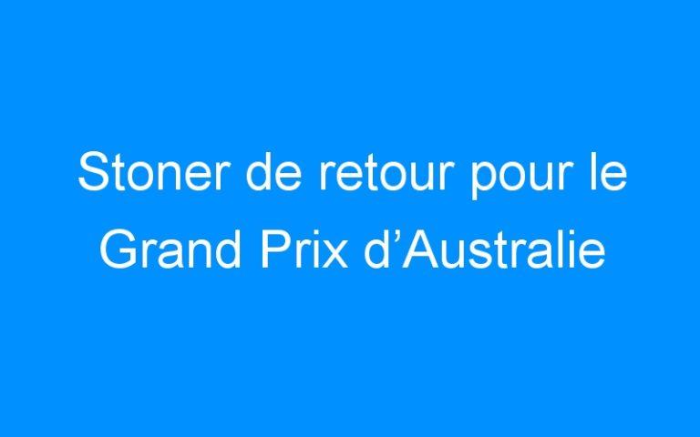 Stoner de retour pour le Grand Prix d'Australie