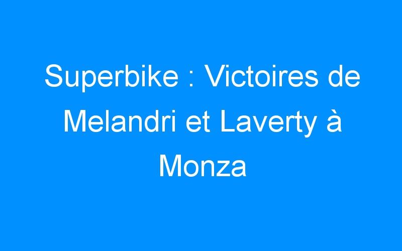 Superbike : Victoires de Melandri et Laverty à Monza