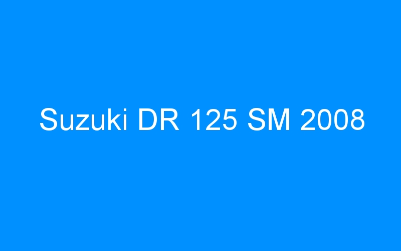 Suzuki DR 125 SM 2008