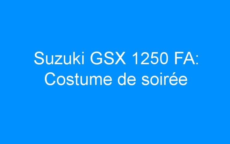 Suzuki GSX 1250 FA: Costume de soirée