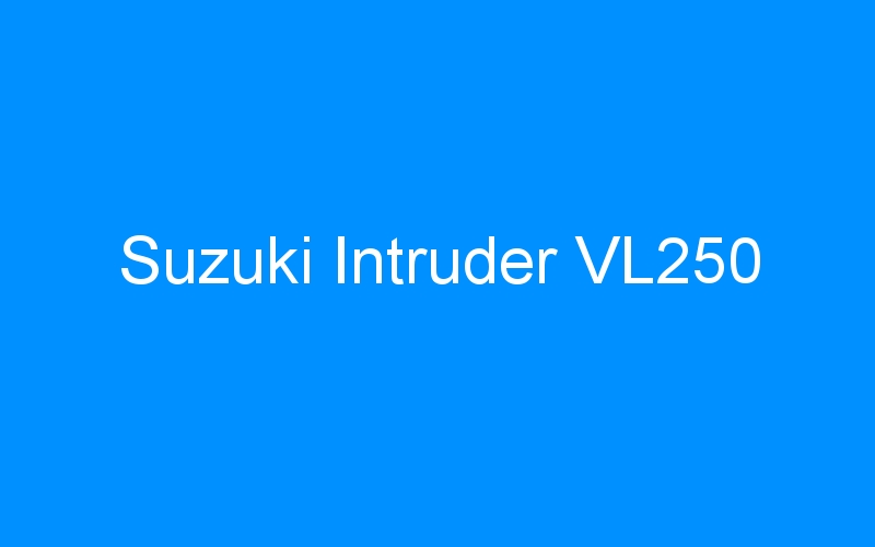 Suzuki Intruder VL250