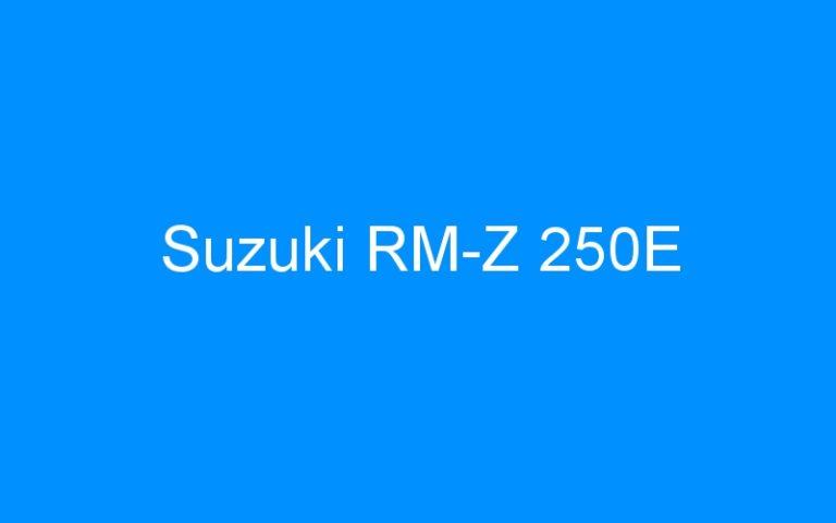 Suzuki RM-Z 250E