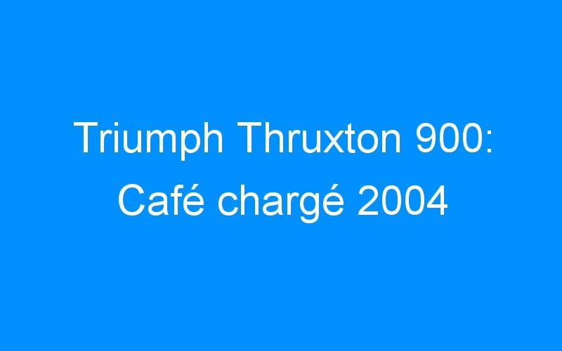 Triumph Thruxton 900: Café chargé 2004
