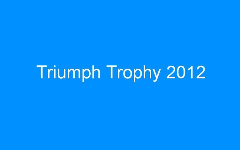 Triumph Trophy 2012