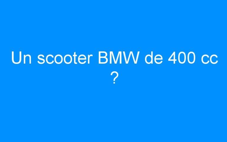 Un scooter BMW de 400 cc ?