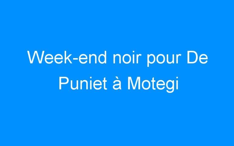Week-end noir pour De Puniet à Motegi