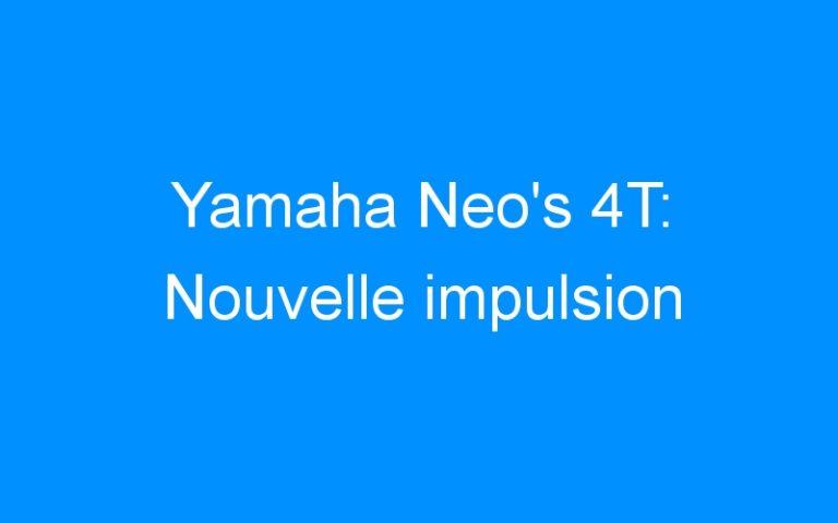 Yamaha Neo's 4T: Nouvelle impulsion