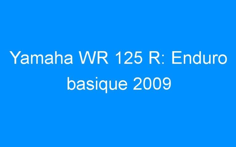 Yamaha WR 125 R: Enduro basique 2009