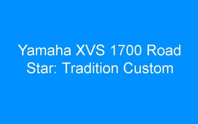 Yamaha XVS 1700 Road Star: Tradition Custom
