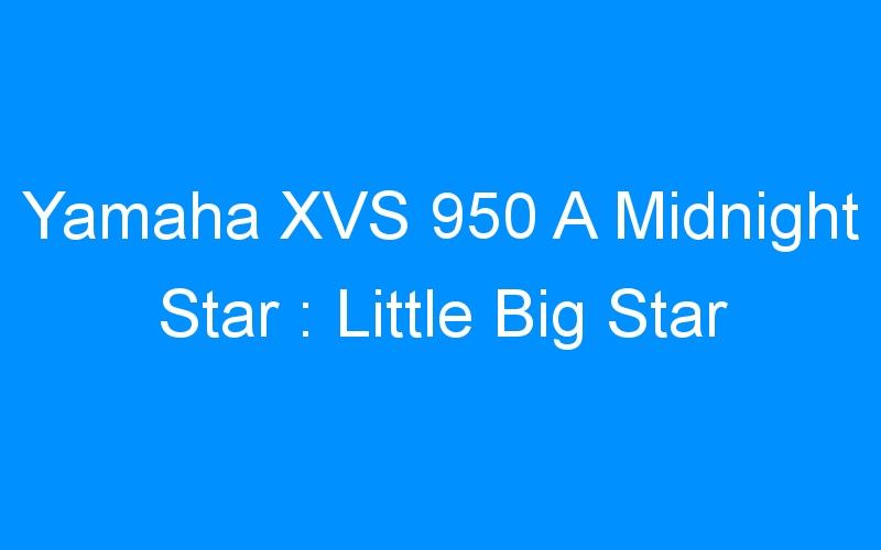 Yamaha XVS 950 A Midnight Star : Little Big Star